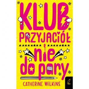 Klub przyjaciół nie do pary  - Catherine Wilkins