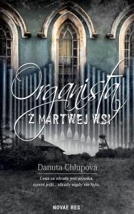 Organista z martwej wsi  - Danuta Chlupová