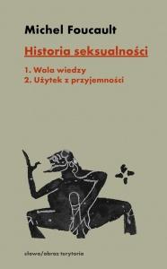 Historia seksualności. Tom 1-2. Wola wiedzy. Użytek z przyjemności - Michel Foucault