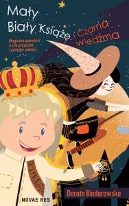 Mały Biały Książę i Czarna Wiedźma -  Dorota Bindarowska