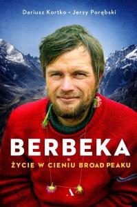 Berbeka. Życie w cieniu Broad Peaku - Dariusz Kortko, Jerzy Porębski