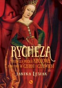 Rycheza, pierwsza polska królowa. Miniatura w czerni i czerwieni - Janina Lesiak