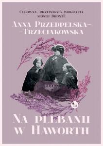 Na plebanii w Haworth - Anna Przedpełska-Trzeciakowska