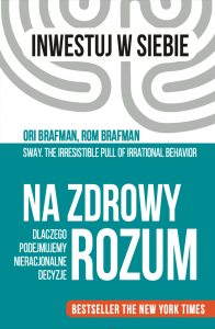 Na zdrowy rozum - Rom Brafman,  Ori Brafman