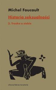 Historia seksualności. Tom 3: Troska o siebie  - Michel Foucault