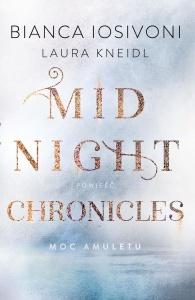 Midnight Chronicles. Moc amuletu - Bianca Iosivoni,    Laura Kneild