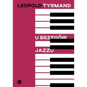 U brzegów jazzu - Leopold  Tyrmand