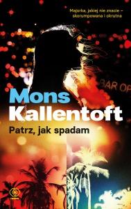 Patrz, jak spadam - Mons Kallentoft