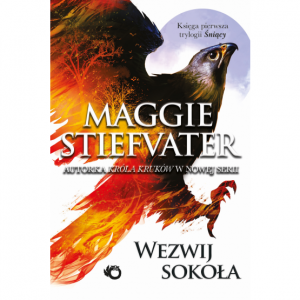 Wezwij sokoła -  Maggie Stiefvater