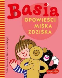 Basia. Opowieści Miśka Zdziśka - Zofia Stanecka,  Marianna Oklejak