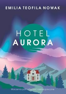 Hotel Aurora - Emilia Teofila Nowak