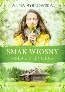 Smak wiosny. Ślady życia - Anna Rybkowska