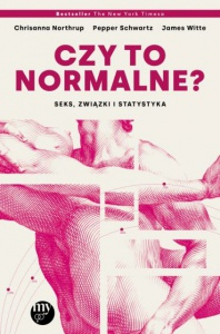 Czy to normalne? Seks, związki i statystyka  - Chrisanna Northrup,  Pepper Schwartz,  James Witte