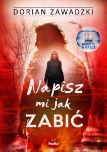 Napisz mi jak zabić - Dorian Zawadzki