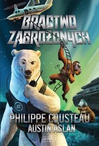 Bractwo zagrożonych - Philippe Cousteau, Austin Aslan