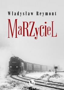 Marzyciel - Władysław Stanisław Reymont