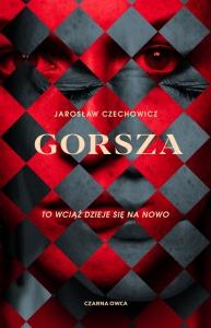 Gorsza - Jarosław Czechowicz