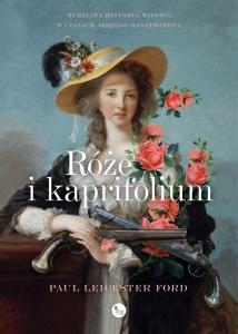 Róże i kapryfolium ( - Paul Leicester Ford