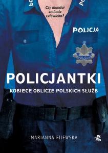 Policjantki. Kobiece oblicze polskich służb - Marianna Fijewska