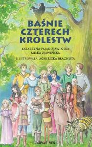 Baśnie czterech królestw -  Katarzyna Pająk-Zjawińska, Miłka Zjawińska