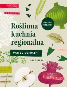 Roślinna kuchnia regionalna - Paweł Ochman