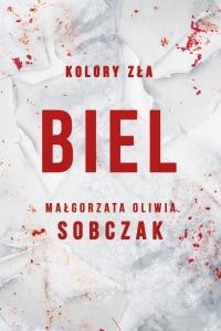 Kolory zła. Biel - Małgorzata Oliwia Sobczak