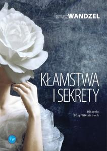 Kłamstwa i sekrety - Tomasz Wandzel