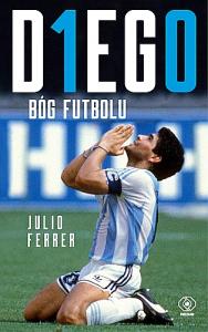 DIEGO. Bóg futbolu  - Julio Ferrer