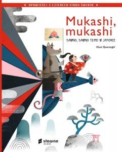 Mukashi, mukashi. Dawno, dawno temu w Japonii  - Giusi Quarenghi