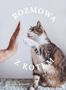 Rozmowa z kotem  - Małgorzata Biegańska-Hendryk