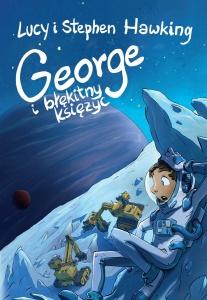George i błękitny księżyc - Lucy Hawking,  Stephen Hawking