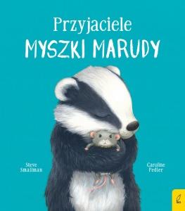 Przyjaciele myszki Marudy - Caroline Pedler,  Steve Smallman
