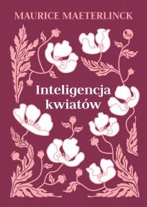 Inteligencja kwiatów - Maurice Maeterlinck