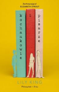 Kochankowie i pisarze - Lily King