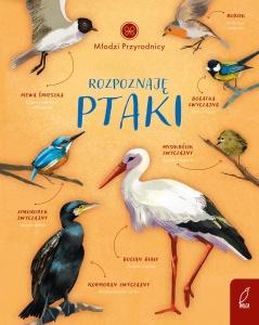 Młodzi przyrodnicy. Rozpoznaję ptaki - Patrycja Zarawska