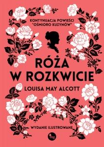 Róża w rozkwicie - Louisa May Alcott