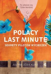 Polacy last minute. Sekrety pilotów wycieczek  - Justyna Dżbik-Kluge