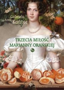 Trzecia miłość Marianny Orańskiej  -