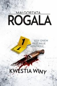 Kwestia winy - Małgorzata Rogala