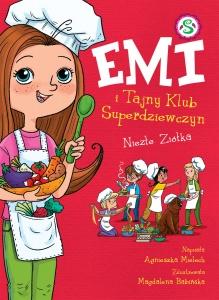 Emi i Tajny Klub Superdziewczyn. Niezłe ziółka - Agnieszka Mielech,  Magdalena Babińska