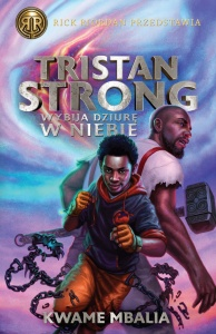 Tristan Strong wybija dziurę w niebie - Kwame Mbalia