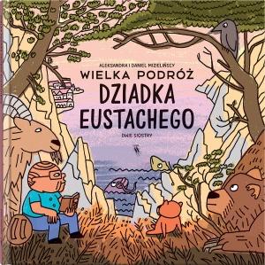 Wielka podróż dziadka Eustachego  -  Aleksandra i Daniel Mizielińscy