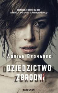Dziedzictwo zbrodni - Adrian Bednarek