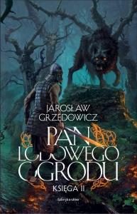 Pan Lodowego Ogrodu. Księga II - Jarosław Grzędowicz