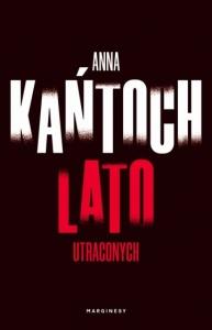 Lato utraconych - Anna Kańtoch