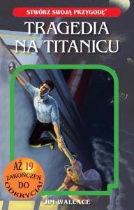 Stwórz swoją przygodę. Tragedia na Titanicu  - Jim Wallace