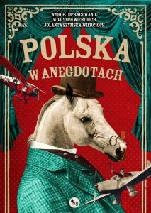 Polska w anegdotach  - Wojciech Wiercioch,  Jolanta Szymska-Wiercioch