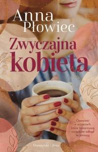Zwyczajna kobieta - Anna Płowiec