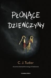 Płonące dziewczyny  - C.J. Tudor