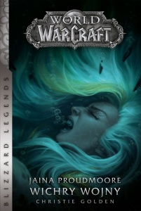 World of Warcraft. Jaina Proudmoore. Wichry wojny  - Christie Golden